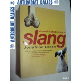 CASSELL'S DICTIONARY OF SLANG -Jonathon Green -2003