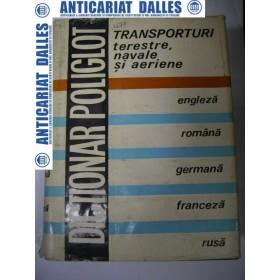 Dictionar poliglot de transporturi-terestre,navale si aeriene