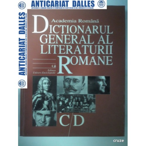 DICTIONAR GENERAL AL LITERATURII ROMANE -volumul 2- C / D