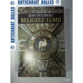 RELIGIILE LUMII -JEAN DELUMEAU