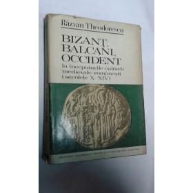 BIZANT,BALCANI,OCCIDENT -RAZVAN THEODORESCU