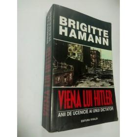 VIENA LUI HITLER -ANII DE UCENICIE AI UNUI DICTATOR -Brigitte Hamann