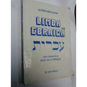 LIMBA EBRAICA -curs intensiv si texte sacre-Alfred Harlaoanu