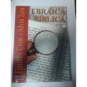 EBRAICA BIBLICA -Timothy Crow,Silviu Tatu