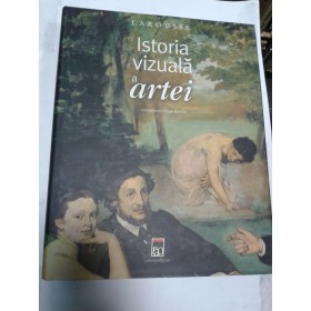 ISTORIA VIZUALA A ARTEI -coordonator Claude Frontisi-Larousse/Rao