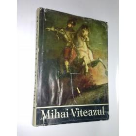 MIHAI VITEAZUL - C.Rezachevici,Paul Cernovodeanu