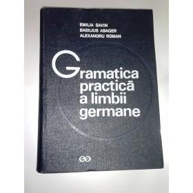 GRAMATICA PRACTICA A LIMBII GERMANE -Emilia Savin,Basilius Abager