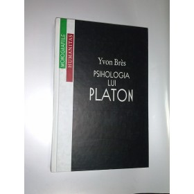 PSIHOLOGIA LUI PLATON - YVON BRES