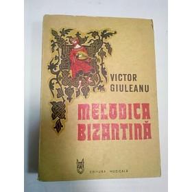 MELODICA BIZANTINA - VICTOR GIULEANU