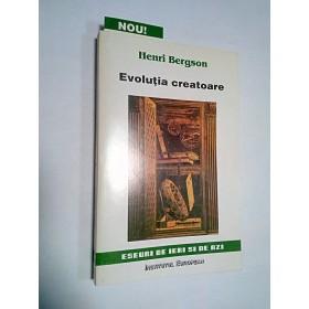 EVOLUTIA CREATOARE - HENRI BERGSON