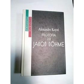 FILOZOFIA LUI JAKOB BOHME - Alexandre Koyre