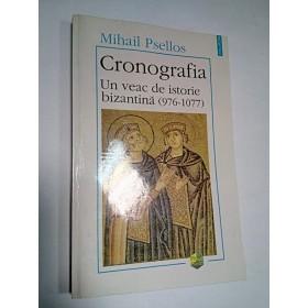CRONOGRAFIA - UN VEAC DE ISTORIE BIZANTINA - Mihail Psellos