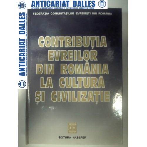 Contributia evreilor din Romania la cultura si civilizatie -Editura Hasefer 2004