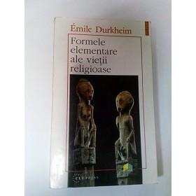 FORMELE ELEMENTARE ARE VIETII RELIGIOASE-EMILE DURKHEIM