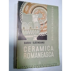 CERAMICA ROMANEASCA - BARBU SLATINEANU