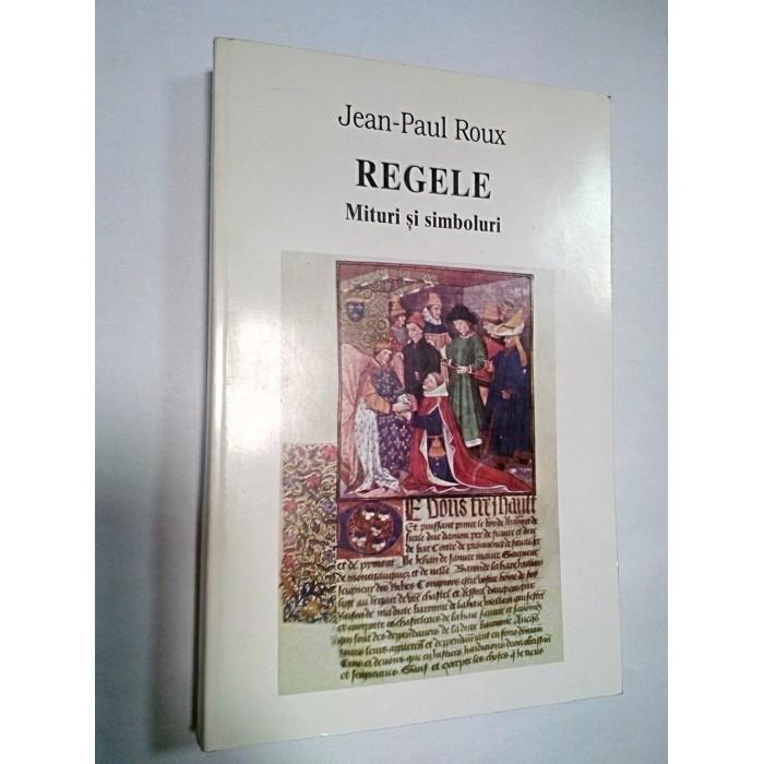 REGELE -MITURI SI SIMBOLURI - Jean Paul Roux