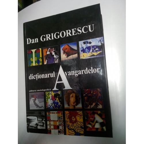 DICTIONARUL AVANGARDELOR - DAN GRIGORESCU