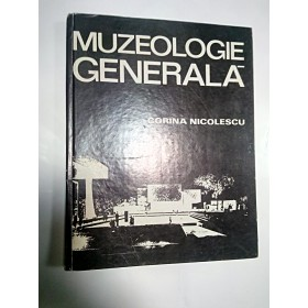 MUZEOLOGIE GENERALA - CORINA NICOLESCU