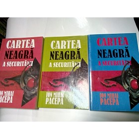 CARTEA NEAGRA A SECURITATII - Ion Mihai PACEPA