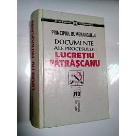 PRINCIPIUL BUMERANGULUI - Documente ale procesului Lucretiu Patrascanu