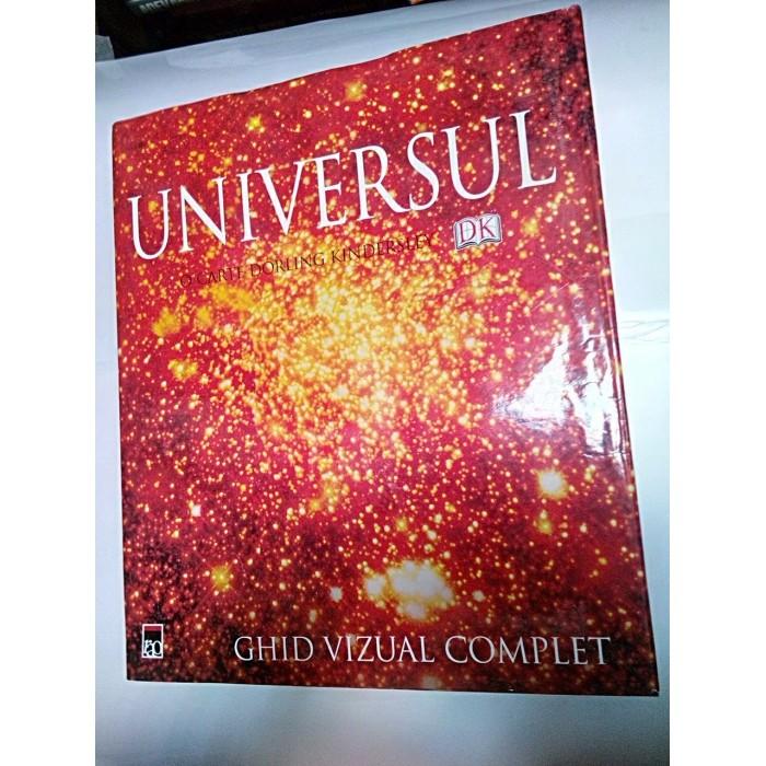 UNIVERSUL - GHID COMPLET - O carte Dorling Kindersley
