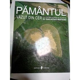 PAMANTUL VAZUT DIN CER - Yann Arthus Bertrand