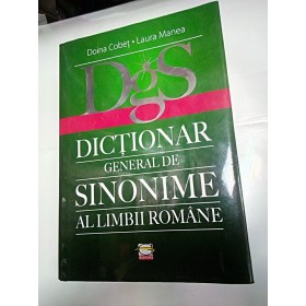DICTIONAR GENERAL DE SINONIME AL LIMBII ROMANE - Doina Cobet ,Laura Manea
