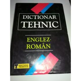 DICTIONAR TEHNIC ENGLEZ-ROMAN - editia a 2a ,revazuta si adaugita  - 2004
