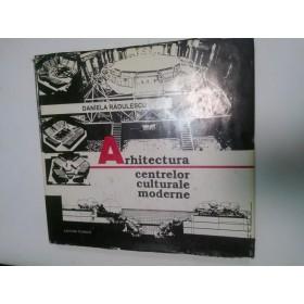 ARHITECTURA CENTRELOR CULTURALE MODERNE- DANIELA RADULESCU