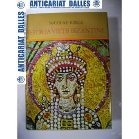 ISTORIA VIETII BIZANTINE - NICOLAE IORGA ( editia cartonata-stare foarte buna)
