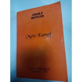 MEIN KAMPF - ADOLF HITLER - Editura Pacifica  1993