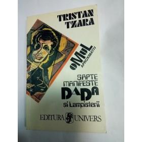 SATE MANIFESTE DADA SI LAMPISTERII -TRISTAN TZARA