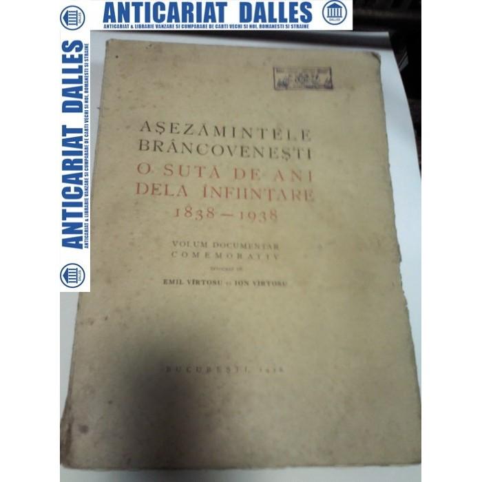 ASEZAMINTELE BRANCOVENESTI- O suta de ani de la infiintare -Emil Vartosu si Ion Vartosu-1938