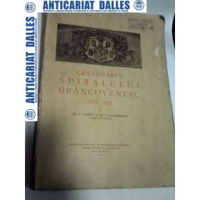 CENTENARUL SPITALULUI BRANCOVENESC (1837-1937) - Dr.V.Gomoiu /Dr.V.Platareanu (1937)