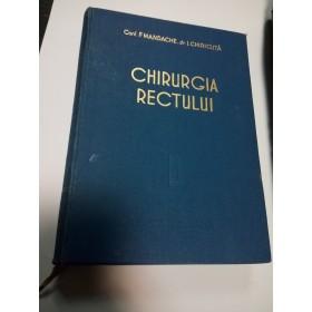 CHIRURGIA RECTULUI - Mandache , Chiricuta