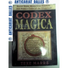 CODEX MAGICA - Secret signs ,mysterious symbols and hidden codex of the Illuminati-Texe MARRS