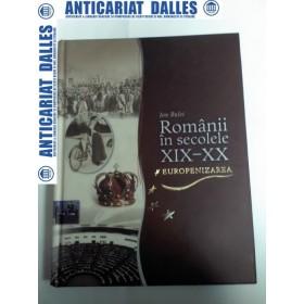 ROMANII IN SECOLELE XIX-XX -Europenizarea - Ion BULEI