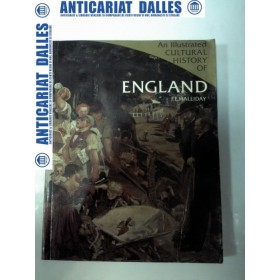 An illustrated cultural history of ENGLAND -F.E.Halliday