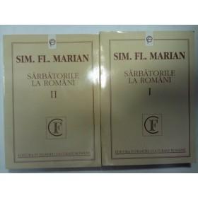 SARBATORILE LA ROMANI - SIM.FL.MARIAN- 2 volume