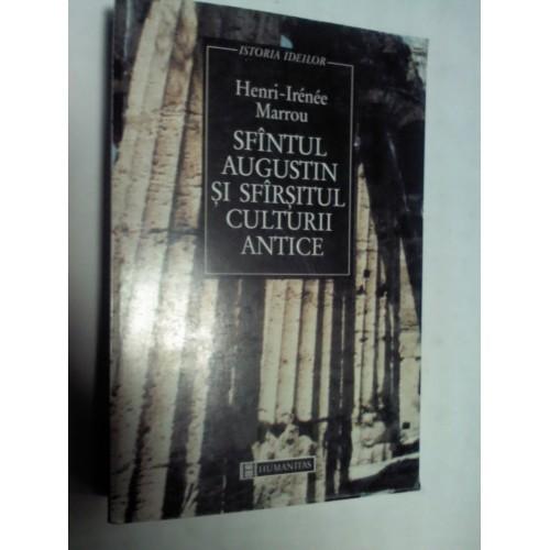 Sfantul Augustin si sfarsitul culturii antice -Henri Irenee Marrou