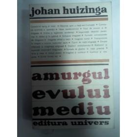 AMURGUL EVULUI MEDIU -JOHAN HUIZINGA
