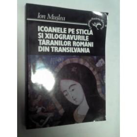 ICOANELE PE STICLA SI XILOGRAVURILE TARANILOR ROMANI DIN TRANSILVANIA -ION MUSLEA