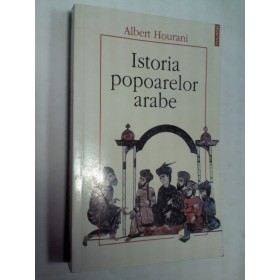 ISTORIA POPOARELE ARABE -Albert HOURANI