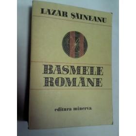 BASMELE ROMANE - LAZAR SAINEANU