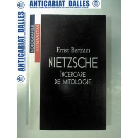 NIETZSCHE -Incercare de mitologie - Ernst Bertram