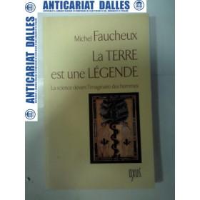 La Terre est une Legende - Michel FAUCHEUX