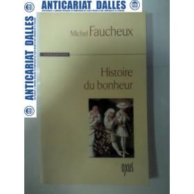 HISTOIRE DU BONHEUR - Michel FAUCHEUX