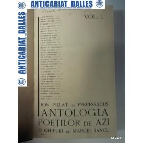 ANTOLOGIA POETILOR DE AZI -2 volume - ION PILLAT si PERPESSICIUS -1925- 1928
