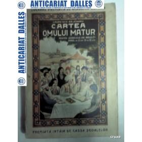 CARTEA OMULUI MATUR - I.POPESCU BAJENARU - editia XI - 1926-1927