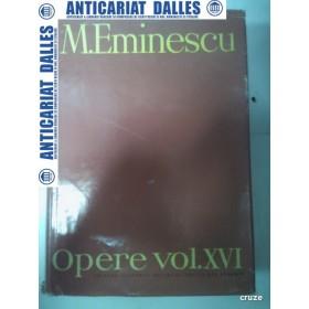 M.EMINESCU - OPERE volumul XVI - editia Perpessicius